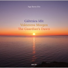 Gáhttára Iđit – Vokterens Morgen – The Guardian`s Dawn